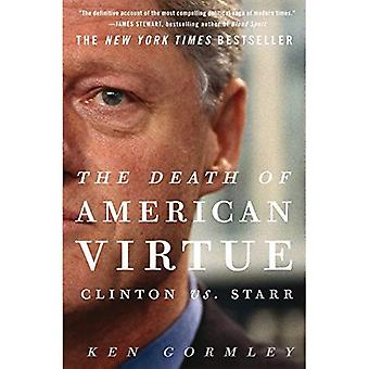 De dood van de Amerikaanse deugd: Clinton vs. Starr