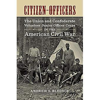 Citoyen-officiers: L'Union et les confédérés Volunteer Corps auxiliaire dans la guerre de sécession (concurrent...