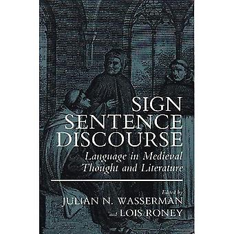 Sign, Sentence, Discourse: Language in Medieval Thought and Literature
