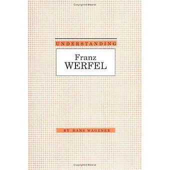 Förståelse Franz Werfel (förstå samtida moderna europeiska författare)