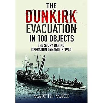 The Dunkirk Evacuation in 100�Objects: The Story Behind�Operation Dynamo in 1940