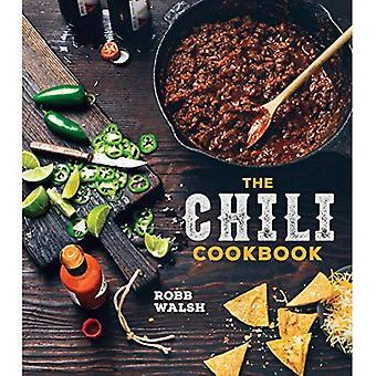 Chili kokbok: En historia av One-Pot klassiker, med Cook-off värdig recept från tre-böna till fyra-Alarm och...
