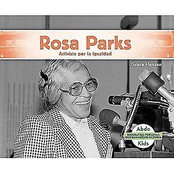 Rosa Parks: Activista Por La Igualdad (Rosa Parks: Activist for Equality) (Biograf�as: Personas Que Han Hecho...