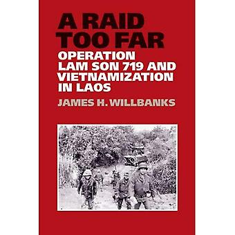 A Raid Too Far: Operation Lam Son 719 and Vietnamization in Laos (Williams-Ford Texas A&M University Military...