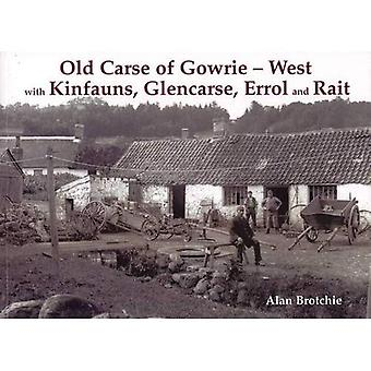 Old Carse of Gowrie - West: with Kinfauns, Glencarse, Errol and Rait
