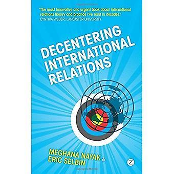 Decentering International Relations