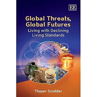 Globale Bedrohungen, Global Futures: Leben mit sinkendem Lebensstandard