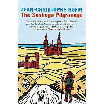 The Santiago Pilgrimage: Walking the Immortal Way