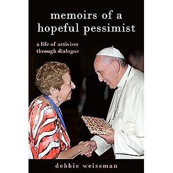 Memoirs of a Hopeful Pessimist: A Life of Activism Through Dialogue