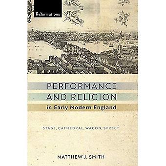 Prestazioni e religione in Early Modern England: Stage, Cattedrale, Wagon Street (riforme: medievale e dell'età moderna)