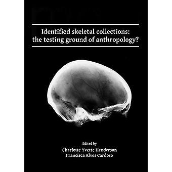 Identifié les collections squelettiques - le banc d'essai d'anthropologie?