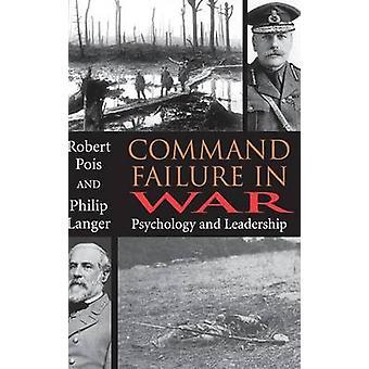 Befehl fehlgeschlagen im Krieg Psychologie und Führung von Pois & Robert A.