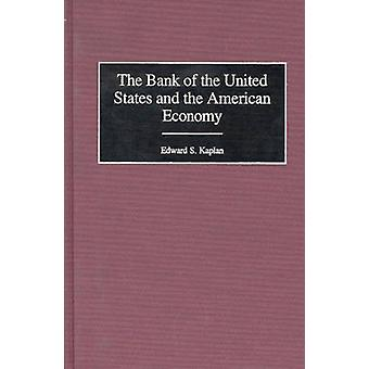 The Bank of the United States and the American Economy by Kaplan & Edward S.