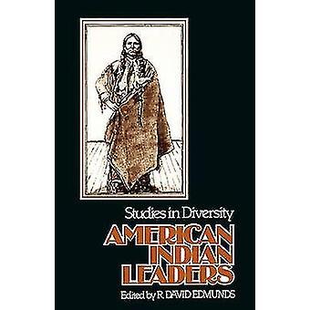 American Indian Leaders Studies in Diversity by Edmunds & R. David
