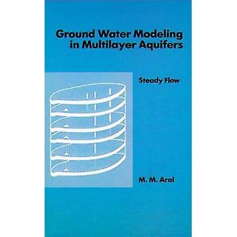 Grondwater modelleren in gelaagde watervoerende lagen gestage stroom door Aral & M. M.