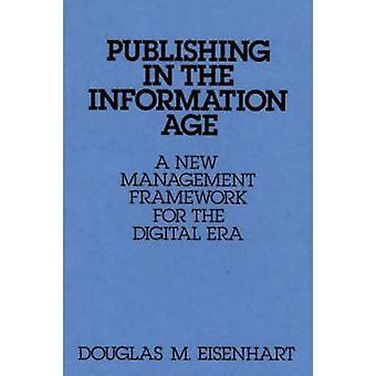 Publication dans le cadre de gestion Information Age A nouveau pour l'ère numérique par Eisenhart & Douglas M.