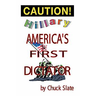 Hillary Americas First Dictator by Slate & Chuck