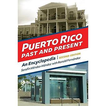Puerto Rico Past and Present An Encyclopedia by MendezMendez & Serafin