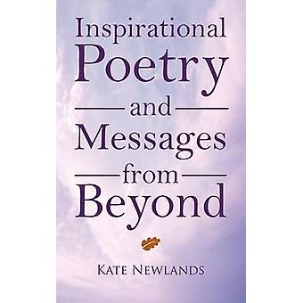 Inspirational Poetry and Messages from Beyond by Newlands & Kate