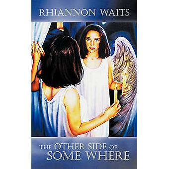 The Other Side of Some Where by Waits & Rhiannon