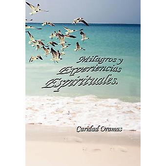 Milagros y Experiencias Espirituales merkiltä Oramas & Caridad