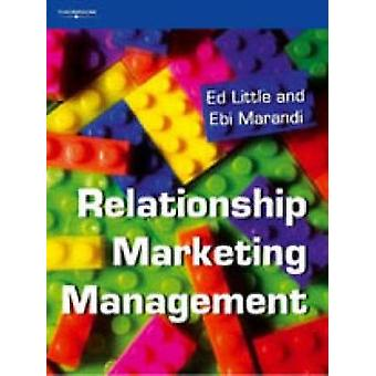 RELATIONSHIP MARKETING MANAGEMENT by LITTLE & EDWARD