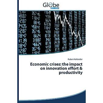 Economic crises the impact on innovation effort  productivity by Hollander Ruben