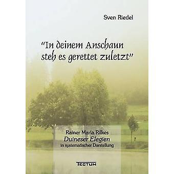 In deinem Anschaun steh es gerettet zuletzt by Riedel & Sven