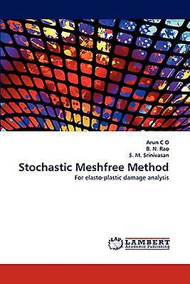 Stochastic Meshfree Method by C O & Arun