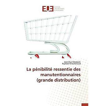La pnibilit ressentie des manutentionnaires grande distribution by Collectif