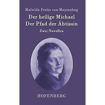 Der heilige Michael  Der Pfad der btissin by Malwida Freiin von Meysenbug