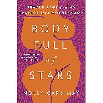 Body Full of Stars: Female� Rage and My Passage Into Motherhood