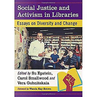 Social Justice and Activism� in Libraries: Essays on Diversity and Change