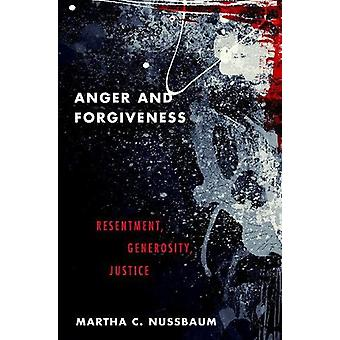 Anger and Forgiveness - Resentment - Generosity - Justice by Anger and