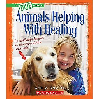 Animals Helping with Healing by Ann O Squire - 9780531205341 Book
