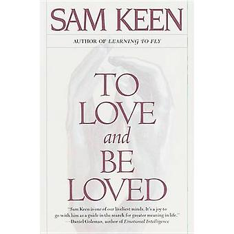 To Love and be Loved by Sam Keen - 9780553375282 Book