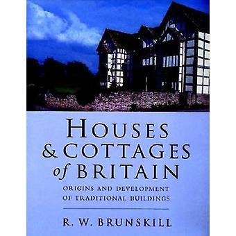 Houses and Cottages of Britain - Origins and Development of Traditiona