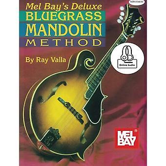 Deluxe Bluegrass Mandolin Method by Ray Valla - 9780786688883 Book