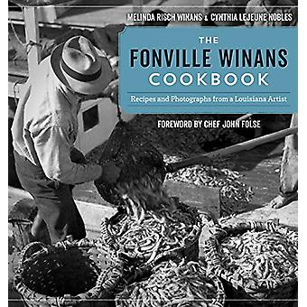 The Fonville Winans Cookbook - Recipes and Photographs from a Louisian