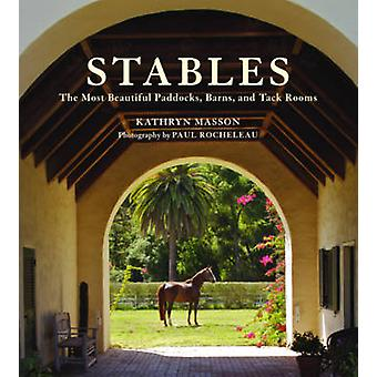 Stables - Beautiful Paddocks - Horse Barns - and Tack Rooms by Kathery