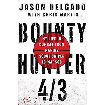 Bounty Hunter 4/3 - My Life in Combat from Marine Scout Sniper to Mars