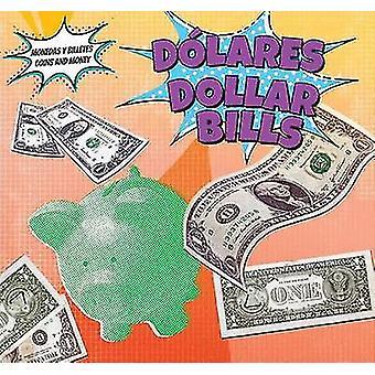 Dolares - Dollar Bills by Robert M Hamilton - 9781499406917 Book