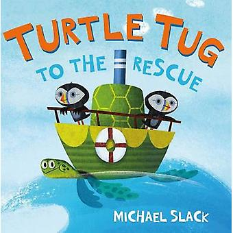Turtle Tug to the Rescue by Michael Slack - Michael Slack - 978162779