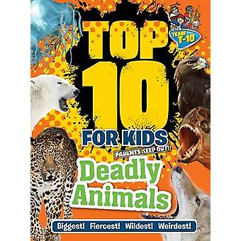 Top 10 for Kids Deadly Animals by Paul Terry - 9781770855267 Book