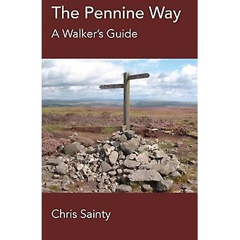 The Pennine Way - A Walker's Guide by Chris Sainty - 9781780913797 Book