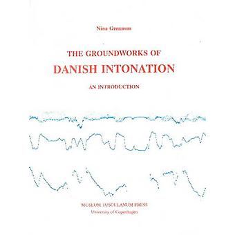 The Groundworks of Danish Intonation - An Introduction by Nina Gronnum