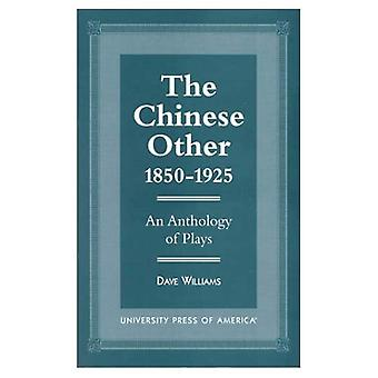 The Chinese Other, 1850-1925: An Anthology of Plays