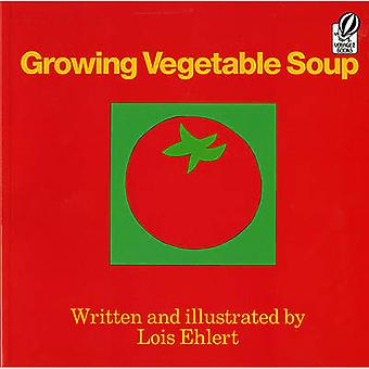 Growing Vegetable Soup by Lois Ehlert - 9780833593221 Book