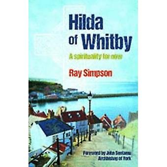 Hilda of Whitby by Ray Simpson