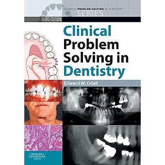Clinical Problem Solving in Dentistry 3E (Paperback) by Odell Edward W.